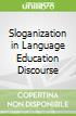 Sloganization in Language Education Discourse