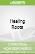 Healing Roots