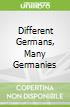 Different Germans, Many Germanies