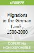 Migrations in the German Lands, 1500-2000