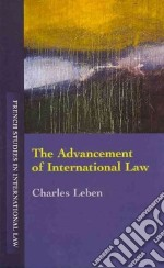 The Advancement of International Law libro in lingua di Leben Charles