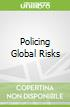 Policing Global Risks