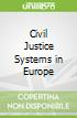 Civil Justice Systems in Europe