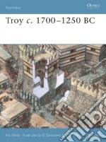 Troy C. 1700 - 1250 BC libro in lingua di Fields Nic, Spedaliere Donato (ILT), Cowper Marcus (EDT), Bogdanovic Nikolai (EDT)