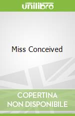 Miss Conceived libro in lingua di Emma Hannigan