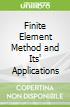 Finite Element Method and Its' Applications