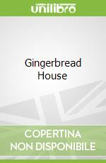 Gingerbread House libro in lingua di Adele Geras