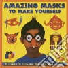 Amazing Masks to Make Yourself