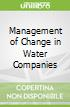 Management of Change in Water Companies