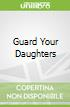 Guard Your Daughters