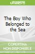 The Boy Who Belonged to the Sea