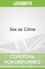 Sex as Crime libro in lingua di Gayle Letherby