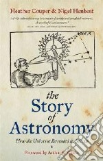 Story of Astronomy libro in lingua di Heather Couper