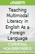 Teaching Multimodal Literacy in English As a Foreign Language