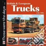 British and European Trucks of the 1980s libro in lingua di Peck Colin