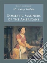 Domestic Manners of the Americans libro in lingua di Trollope Fanny