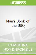 Man's Book of the BBQ libro in lingua di Brendan McGinley