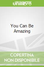 You Can Be Amazing libro in lingua di Ursula James