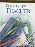 To a Very Special Teacher libro in lingua di Brown Pam, Clarke Juliette (ILT), Exley Helen (EDT)