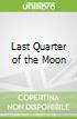 Last Quarter of the Moon
