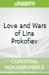 Love and Wars of Lina Prokofiev