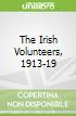 The Irish Volunteers, 1913-19