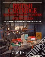 British Cartridge Manufacturers, Loaders and Retailers libro in lingua di Harding C. W.