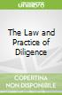 The Law and Practice of Diligence