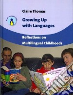 Growing Up With Languages libro in lingua di Thomas Claire