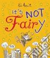 It's Not Fairy