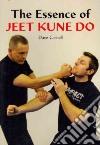 The Essence of Jeet Kune Do