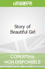 Story of Beautiful Girl libro in lingua di Rachel Simon
