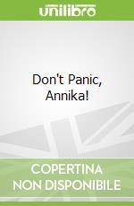 Don't Panic, Annika! libro in lingua di Juliet Bell