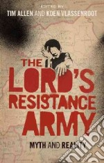 The Lord's Resistance Army libro in lingua di Allen Tim (EDT), Vlassenroot Koen (EDT)