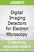 Digital Imaging Detectors for Electron Microscopy