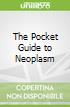 The Pocket Guide to Neoplasm