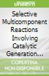 Selective Multicomponent Reactions Involving Catalytic Generation of Organoboronates