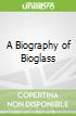 A Biography of Bioglass