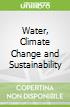 Water, Climate Change and Sustainability