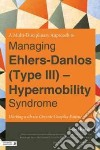 A Multidisciplinary Approach to Managing Ehlers-danlos Type III - Hypermobility Syndrome