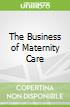 The Business of Maternity Care