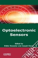 Optoelectronic Sensors libro in lingua di Decoster Didier (EDT), Harari Joseph (EDT)
