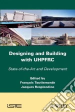 Designing and Building With Uhpfrc libro in lingua di Toutlemonde Francois (EDT), Resplendino Jacques (EDT)
