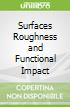 Surfaces Roughness and Functional Impact