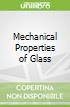 Mechanical Properties of Glass