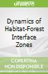 Dynamics of Habitat-Forest Interface Zones