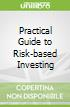 Practical Guide to Risk-based Investing