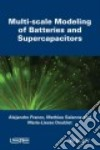 Multi-scale Modeling of Batteries and Supercapacitors