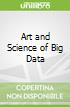 Art and Science of Big Data