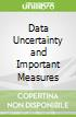 Data Uncertainty and Important Measures